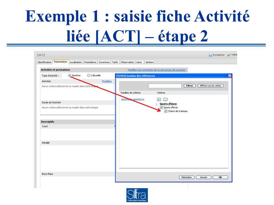 Exemple 1 : saisie fiche Activité liée [ACT] – étape 2